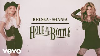 Kelsea Ballerini - hole in the bottle (with Shania Twain) [Official Audio]