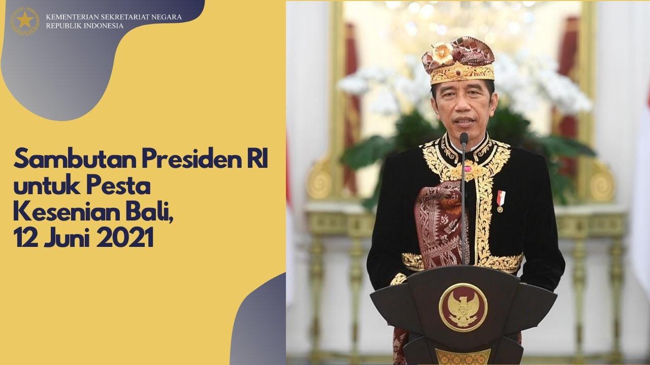Sambutan Presiden RI untuk Pesta Kesenian Bali, 12 Juni 2021