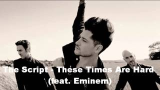 Eminem - These Times Are Hard (feat.The Script) NEW 2013