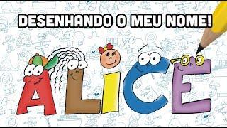 DESENHANDO O NOME...ALICE