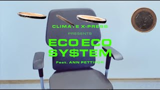 CLIMATE X-PRESS – Eco Eco System (Official Music Video 2020)