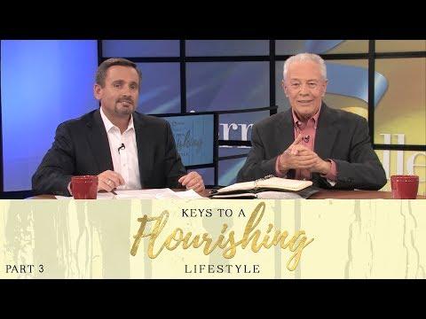 Keys to a Flourishing Lifestyle, Part 3