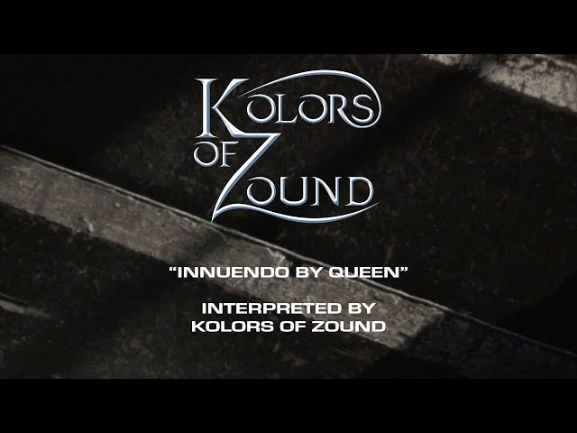 KOLORS OF ZOUND (Innuendo by Queen - Live - Cover)