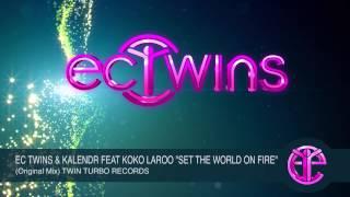 "EC TWINS & KALENDR FEAT KOKO LAROO ""SET THE WORLD ON FIRE"" (Original Mix) TWIN TURBO RECORDS"