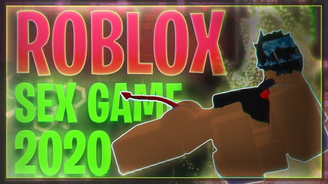 ROBLOX SEX GAME 😉 (2020) **CANT GET BANNED** 😘 - YouTube