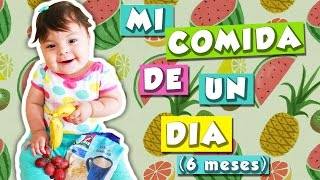 ¿QUÉ COMO EN EL DÍA? (EDICIÓN BEBÉ 6 MESES) | WHAT I EAT IN THE DAY (6 MONTH OLD EDITION)