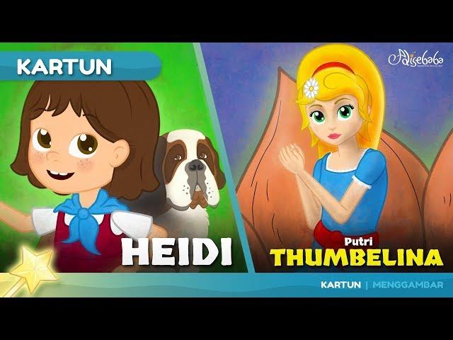 HEIDI + PUTRI THUMBELINA cerita anak anak animasi kartun