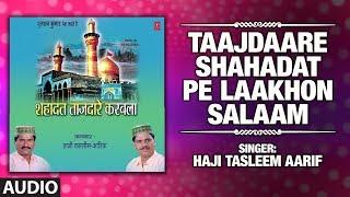 Taajdaare Shahadat Pe Laakhon Salaam : Haji Tasleem Aarif (Audio) | Karbala waqya 2019