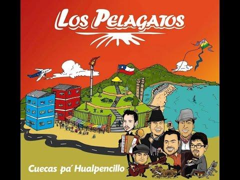 Los Pelagatos - Cuecas Pa Hualpencillo [DISCO COMPLETO]