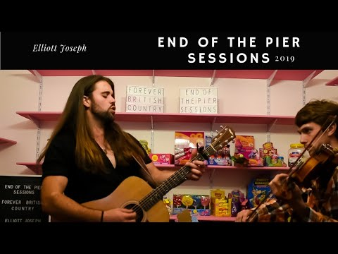 Elliott Joseph - End Of The Pier Sessions