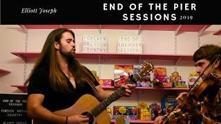 Elliott Joseph - End Of The Pier Sessions