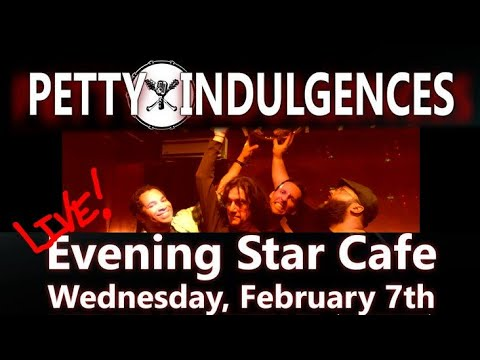 Video: Live at Evening Star Cafe - 2/7/18 - Petty Indulgences