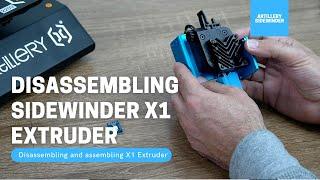 Disassembling Artillery Sidewinder X1 Extruder