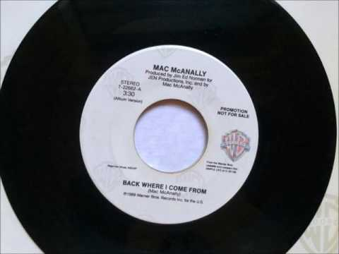 Back Where I Come From , Mac McAnally , 1989 45RPM