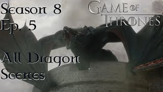 All Dragon Scenes / Season 8 Episode 5 * Game Of Thrones *  Daenerys Attacks Destroys Kings Landing
