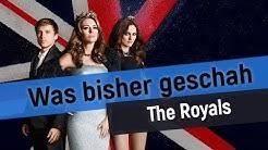 Die kurze Zusammenfassung | The Royals | Was bisher geschah !
