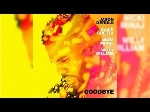 Jason Derulo X David Guetta - Goodbye (feat. Nicki Minaj & Willy William) Audio