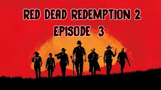 Red Dead Redemption 2 Ep. 3 - Making Money Early! Gold Bars!
