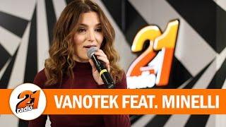 Vanotek feat. Minelli - My Mind (LIVE RADIO 21)