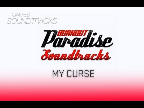 Burnout Paradise Soundtrack °3 My Curse