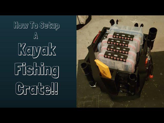 Kayak Fishing Crate Setup!
