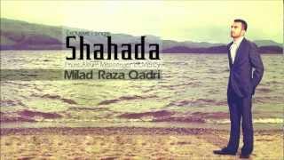 Shahada - Milad Raza Qadri   from album Messenger of Mercy