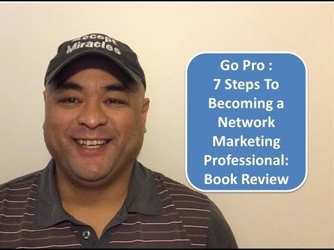 Go Pro - 7 Steps To Becoming a Network Marketing Professional: Book Review