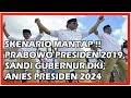 Skenario Mantap Prabowo Presiden 2019, Sandi Gubernur Dki, Anies Presiden 2024