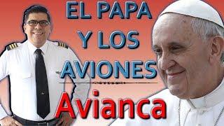 Video ¡EL PAPA Y LOS AVIONES! - Avianca. (#80) download MP3, 3GP, MP4, WEBM, AVI, FLV Juni 2018