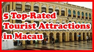 Watch 5 Top-Rated Tourist Attractions in Macau