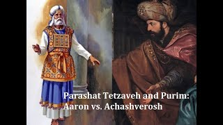 Jerusalem Lights Parashat Tetzaveh and Purim 5781: Aaron vs. Achashverosh