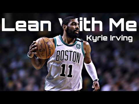 "Kyrie Irving - ""Lean With Me"" Mix"