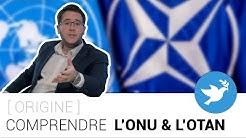COMPRENDRE L'OTAN & L'ONU [Origine]