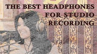 Recording Studio Advice: The Best Headphones for Recording (a pro