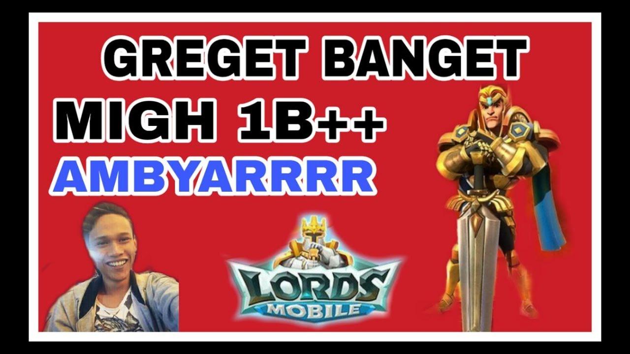 Greger Bangttt Migh 1b Ambyarrr Lords Mobile Youtube