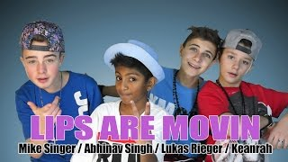 "ABHINAV SINGH / MIKE SINGER / LUKAS RIEGER / KEANRAH ""Lips Are Movin"" prod. by Vichy Ratey"