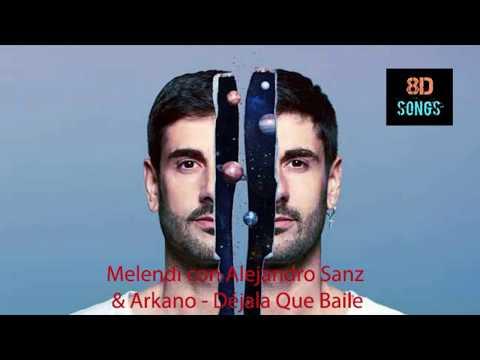 Melendi Con Alejandro Sanz Y Arkano - Déjala Que Baile