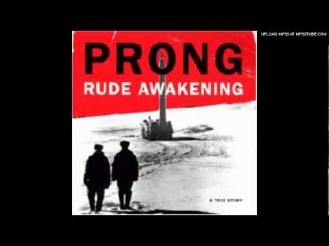 Prong  Rude Awakening HQ