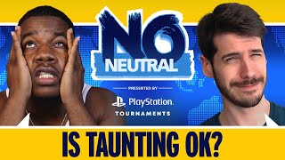 Is Taunting OK? RobTV & Brian F DEBATE | No Neutral