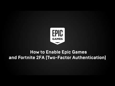How to enable Epic Games and Fortnite 2FA ( Two-Factor ...