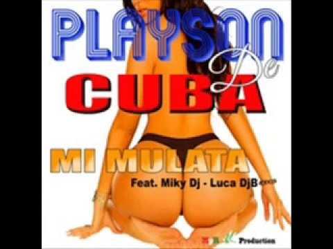 MI MULATA - PLAYSON DE CUBA