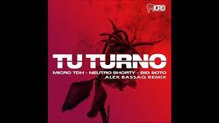Micro TDH - Tu Turno ❤  (Alex Bassag Remix) [Feat. Neutro Shorty, Big Soto] FREE DL