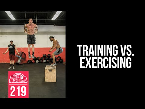 TRAINING vs. EXERCISING - 219
