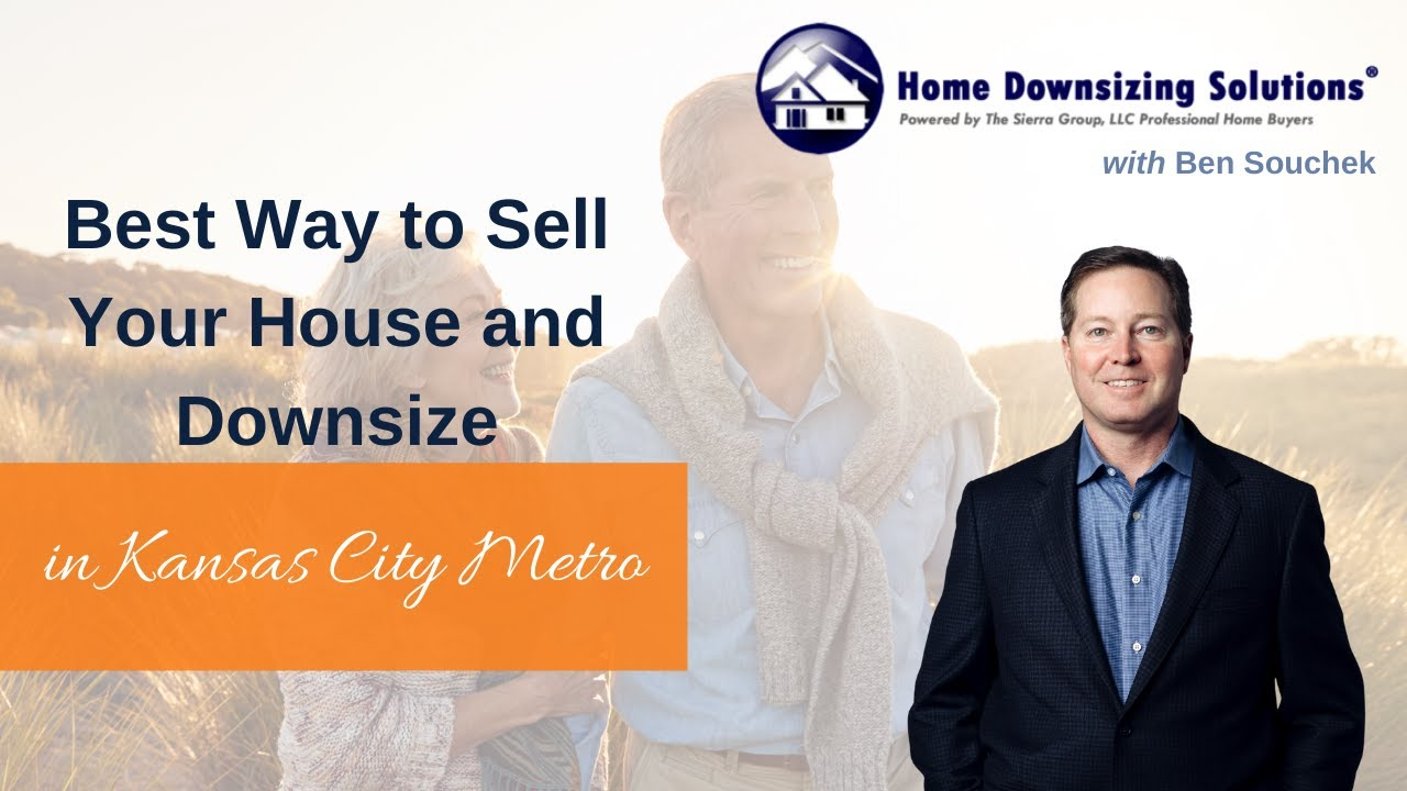 Best Way To Sell Your House And Downsize In The Kansas City Metro Area