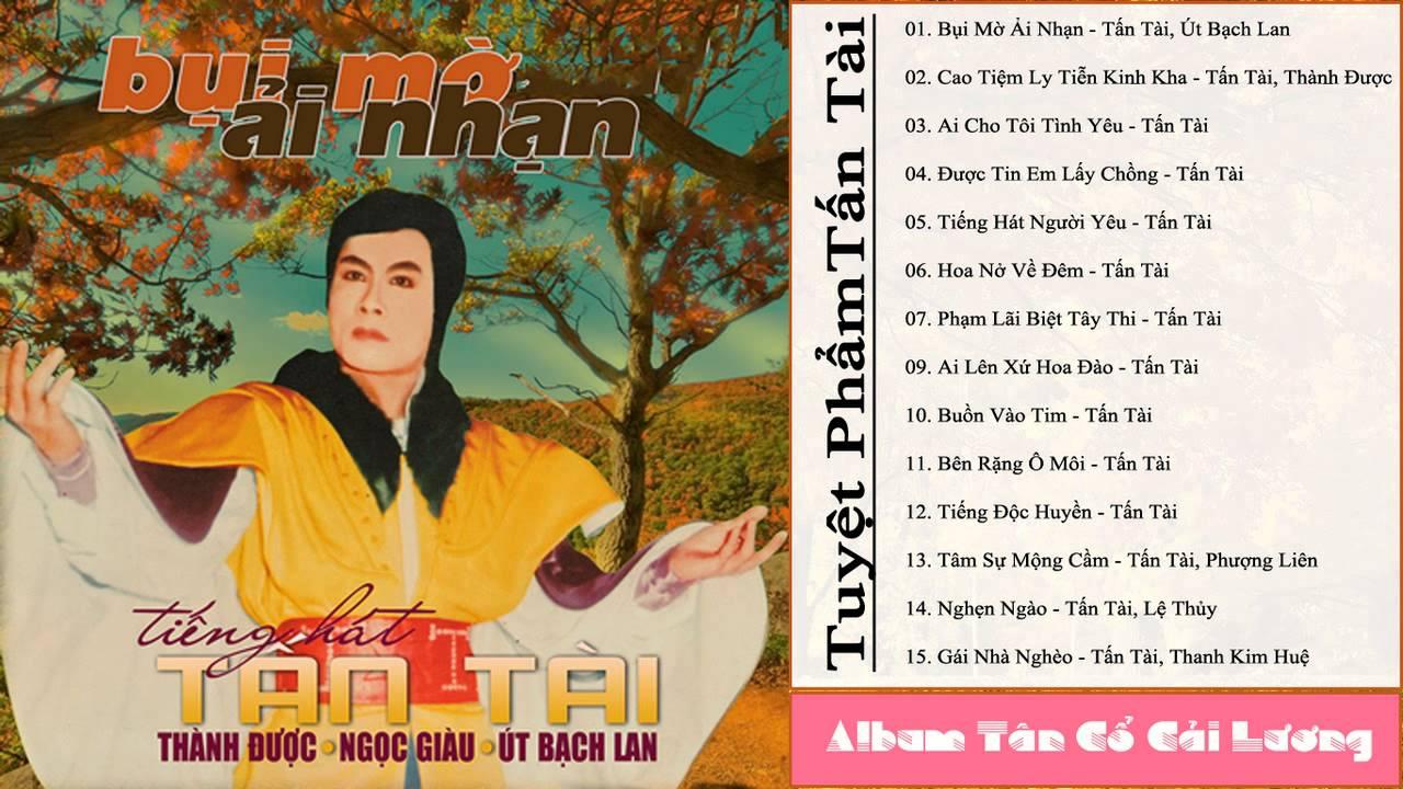 Tân Cổ - Tiếng Hát TẤN TÀI Tuyển Tập - Nhạc Trước 1975