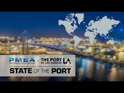 Port of Los Angeles/PMSA 2017 State of the Port Address by G