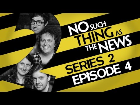 No Such Thing As The News  Series 2, Episode 4
