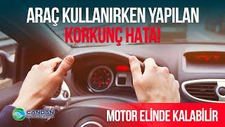 Araç Kullanırken Yapılan Korkunç Hata : Aracın Motoru Elinde Kalabilir!!!