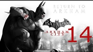 Batman: Return to Arkham - Arkham City | 14