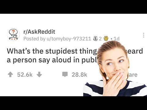 People Share the Dumbest Thing They've Heard Someone Say Aloud in Public